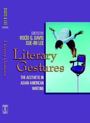 Literary Gestures: The Aesthetic in Asian American Writing (Paperback)