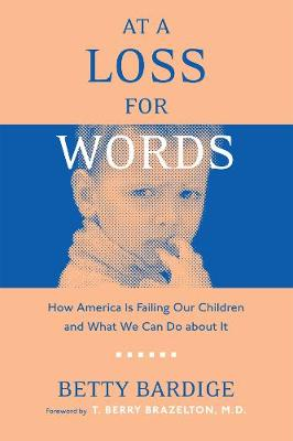 At A Loss For Words: How America Is Failing Our Children (Hardback)