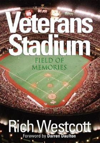 Veterans Stadium: Field Of Memories (Hardback)