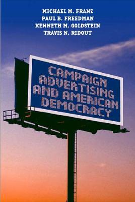 Campaign Advertising and American Democracy (Paperback)