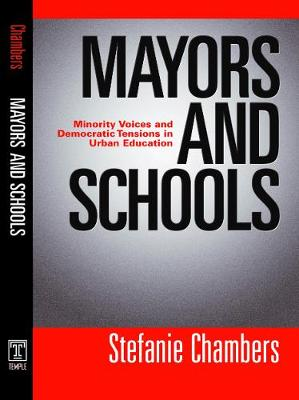 Mayors and Schools: Minority Voices and Democratic Tensions in Urban Education (Hardback)