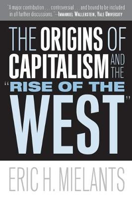 """The Origins of Capitalism and the """"Rise of the West"""" (Hardback)"""