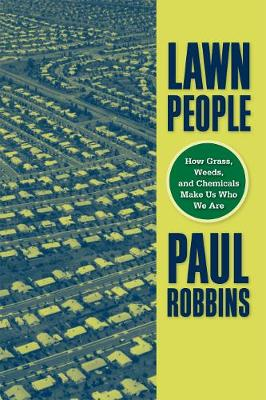 Lawn People: How Grasses, Weeds, and Chemicals Make Us Who We Are (Hardback)