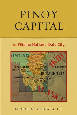 Pinoy Capital: The Filipino Nation in Daly City - Asian American History & Cultu (Paperback)