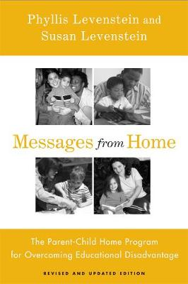 Messages From Home: The Parent-Child Home Program For Overcoming Educational Disadvantage (Hardback)