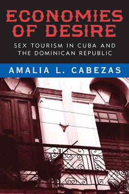 Economies of Desire: Sex and Tourism in Cuba and the Dominican Republic (Paperback)