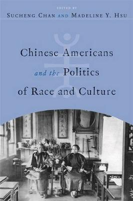 Chinese Americans and the Politics of Race and Culture - Asian American History & Cultu (Hardback)