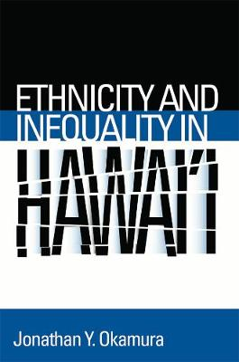 Ethnicity and Inequality in Hawai'i - Asian American History & Cultu (Paperback)