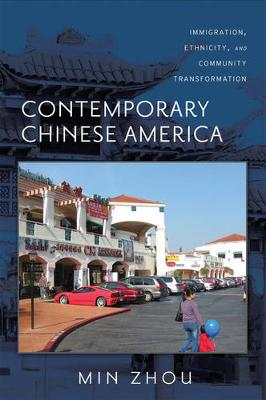 Contemporary Chinese America: Immigration, Ethnicity, and Community Transformation - Asian American History & Cultu (Paperback)