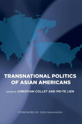 The Transnational Politics of Asian Americans - Asian American History & Cultu (Paperback)