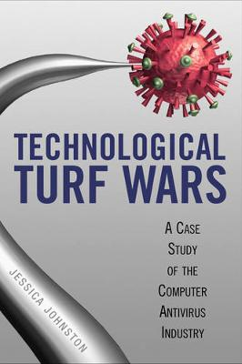 Technological Turf Wars: A Case Study of the Computer Antivirus Industry (Paperback)