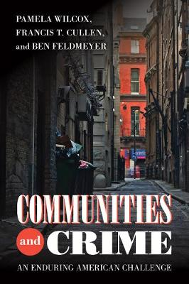 Communities and Crime: An Enduring American Challenge - Urban Life, Landscape and Policy (Paperback)