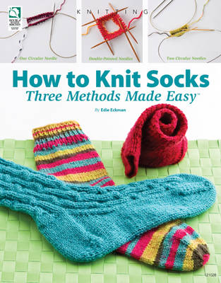How to Knit Socks: Three Methods Made Easy (Paperback)