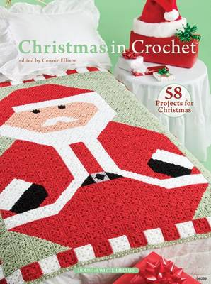 Christmas in Crochet: 58 Projects for Christmas (Paperback)