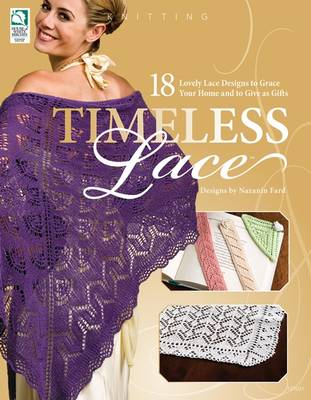 Timeless Lace: 18 Lovely Lace Designs to Grace Your Home and to Give as Gifts (Paperback)
