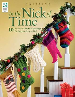 In the Nick of Time: 10 Irresistible Christmas Stockings for Everyone on Your List! (Paperback)