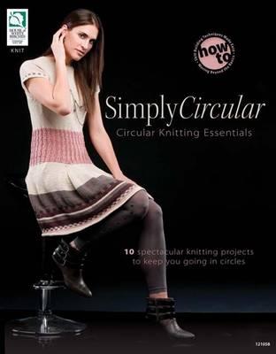 Simply Circular: Circular Knitting Essentials (Paperback)
