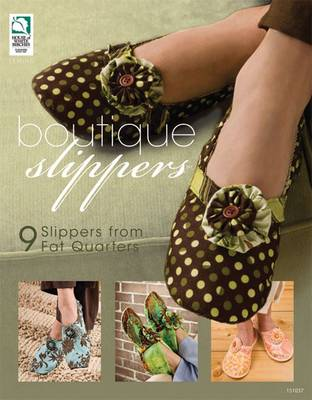 Boutique Slippers: 9 Slippers from Fat Quarters (Paperback)