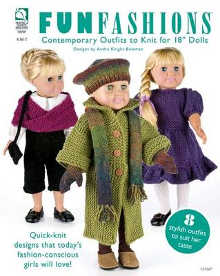 """Fun Fashions: Contemporary Outfits to Knit for 18"""" Dolls (Paperback)"""