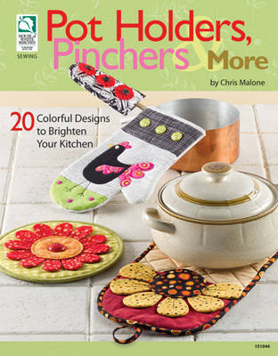 Pot Holders, Pinchers and More: 20 Colorful Designs to Brighten Your Kitchen (Paperback)