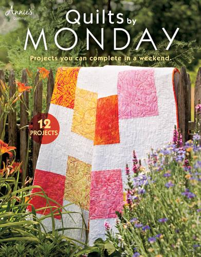 Quilts by Monday: Projects You Can Complete in a Weekend (Paperback)