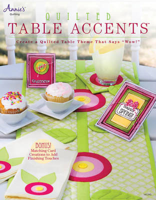 "Quilted Table Accents: Create a Table Theme That Says ""Wow!"" (Paperback)"