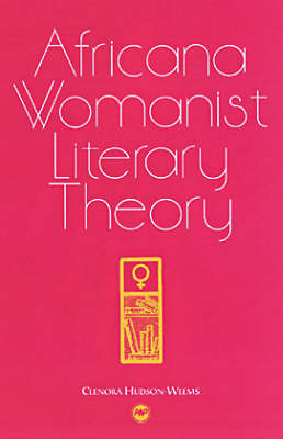 Africana Womanist Literary Theory (Paperback)