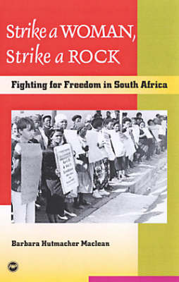 Strike A Woman, Strike A Rock: Fighting for Freedom in South Africa (Paperback)