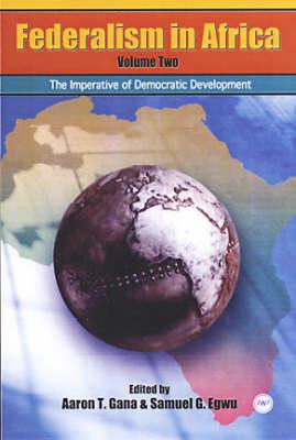 Federalism In Africa Vol. 2: The Imperative of Democratic Development (Paperback)