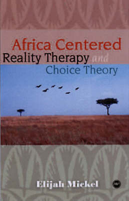 Africa-centered Reality Therapy And Choice Theory (Paperback)