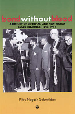 Bond Without Blood: A History of Ethiopian and Caribbean Relations, 1896-1991 (Paperback)