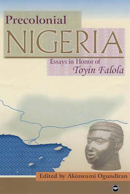 Precolonial Nigeria: Essays in Honour of Toyin Falola (Paperback)