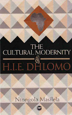 The Cultural Modernity Of H.i.e. Dhlomo (Paperback)
