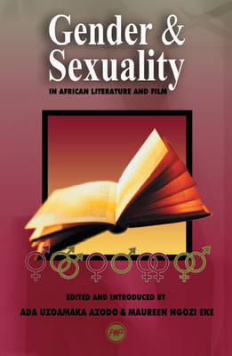 Gender And Sexuality In African Literature And Film (Paperback)