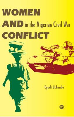 Women And Conflict In The Nigerian Civil War (Paperback)