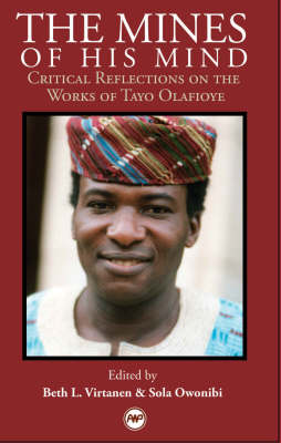 The Mines Of His Mind: Critical Reflection on the Work of Tayo Olafioye (Paperback)