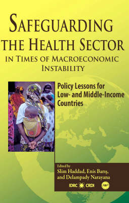 Safeguarding The Health Sector In Times Of Macroeconomic Instability: Policy Lessons for Low and Middle-Income Countries (Paperback)
