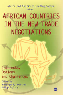 African Countries In The New Trade Negotiations, Interests, Options And Challenges (Paperback)