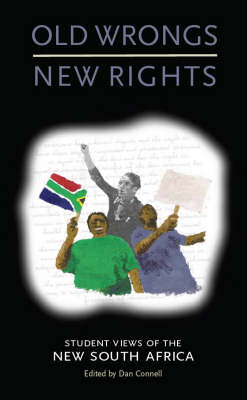 Old Wrongs, New Rights: Student Views of the New South Africa (Paperback)