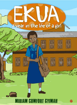 Ekua: A Year In The Life Of A Girl (Paperback)