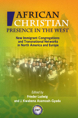 African Pentecostalism: Global Discourses, Migrations, Exchanges and Connections: The Collected Essays of Ogbu Uke Kalu Vol.I (Paperback)