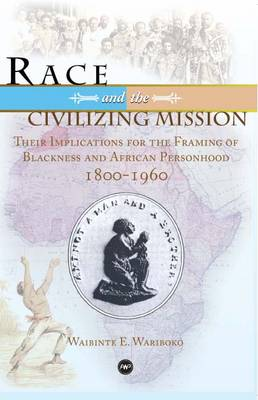 Race And The Civilizing Mission (Paperback)