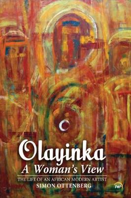Olayinka: A Woman's View: The Life of an African Modern Artist (Paperback)