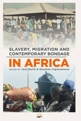 Slavery, Migration And Contemporary Bondage In Africa (Paperback)
