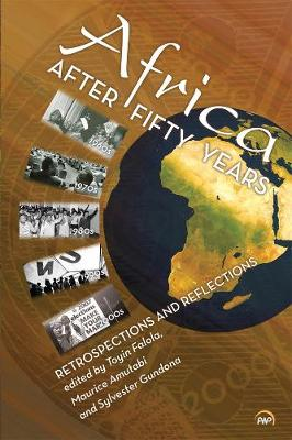 Africa After Fifty Years: Retrospections and Reflections (Paperback)