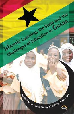Islamic Learning, The State And The Challenges Of Education In Ghana (Paperback)