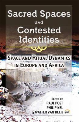 Sacred Spaces And Contested Identities: Space and Ritual Dynamics in Europe and Africa (Paperback)