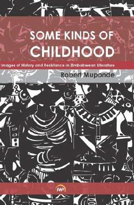 Some Kinds Of Childhood: Images of History and Resistance in Zimbabwean Literature (Paperback)