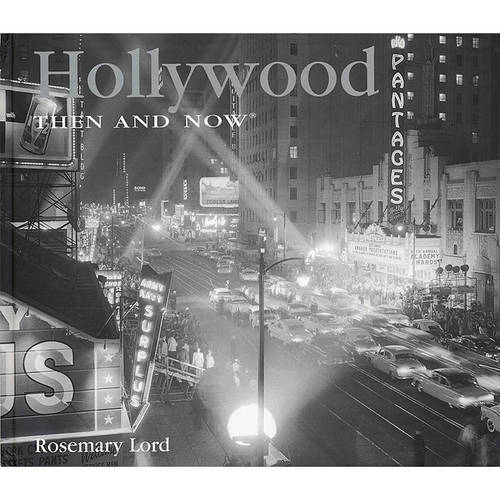 Hollywood Then and Now (Hardback)