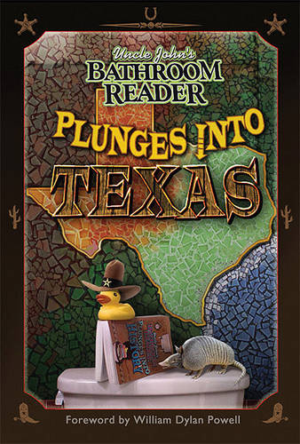 Uncle John's Bathroom Reader Plunges Into Texas - Uncle John's Bathroom Readers (Paperback)